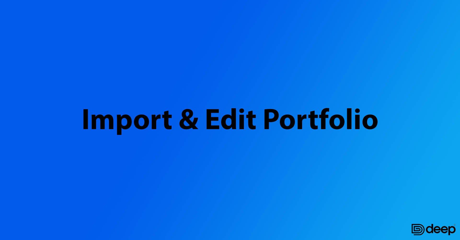Import & Edit Portfolio