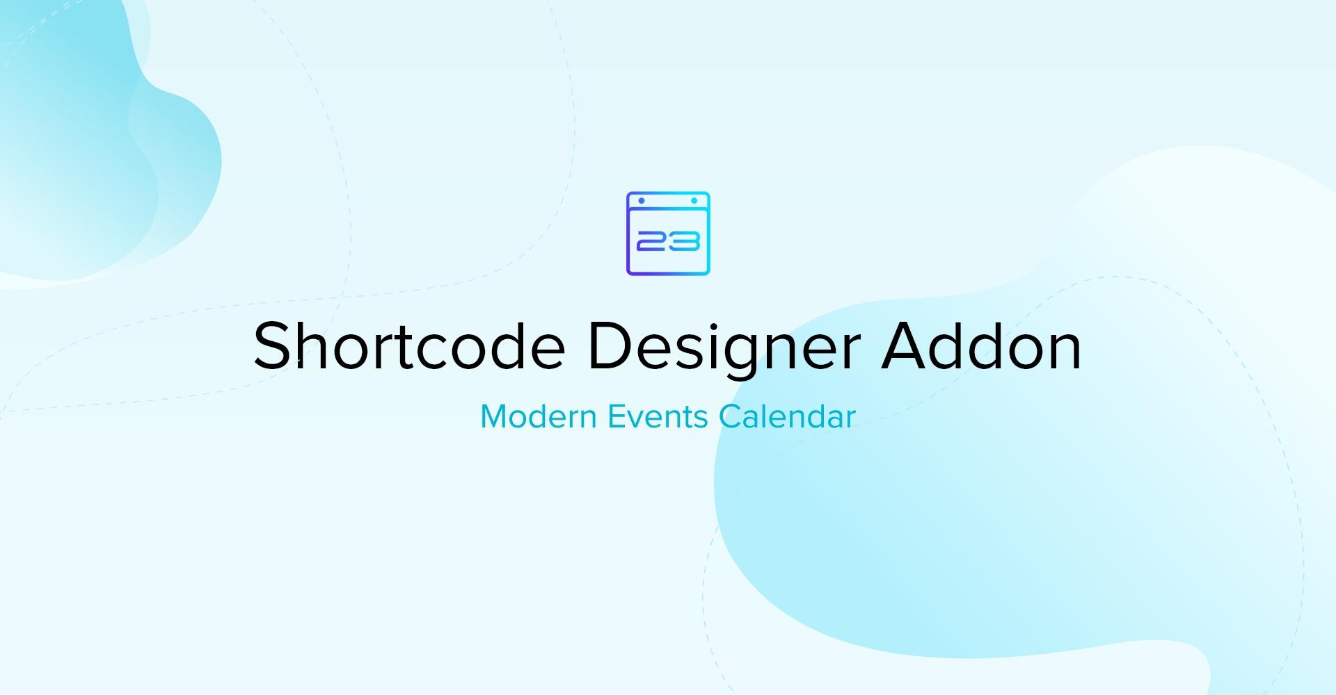 Modern event calendar Shortcode Designer Addon