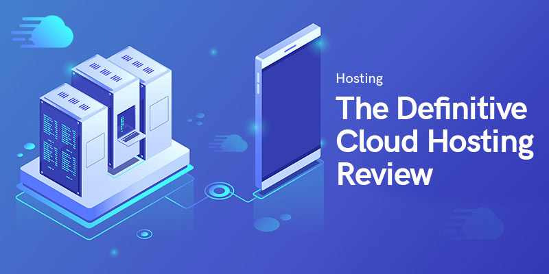 The Definitive Cloud Hosting Review - What Makes Cloudways the Best 2